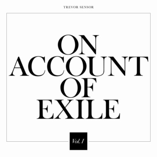 La liga Azkenera 2021. Disco de la semana: Trevor Sensor - On Account Of Exile, Vol. 1 - Página 14 Cover59