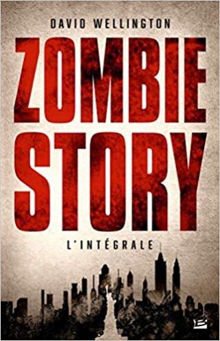 ZOMBIE STORY - L'INTÉGRALE de David Wellington 515wtw10
