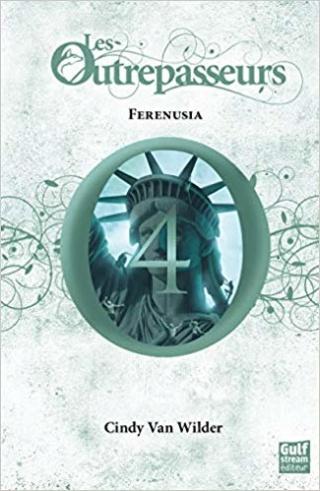 LES OUTREPASSEURS (tome 4) : FERENUSIA de Cindy Van Wilder 51s4pi10