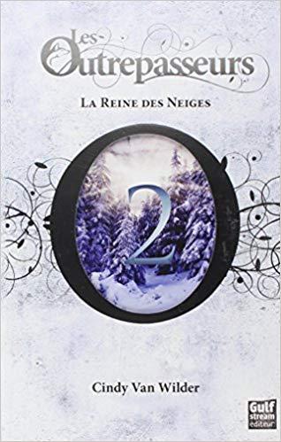 LES OUTREPASSEURS (tome 2) : LA REINE DES NEIGES de Cindy Van Wilder 51zzxq10