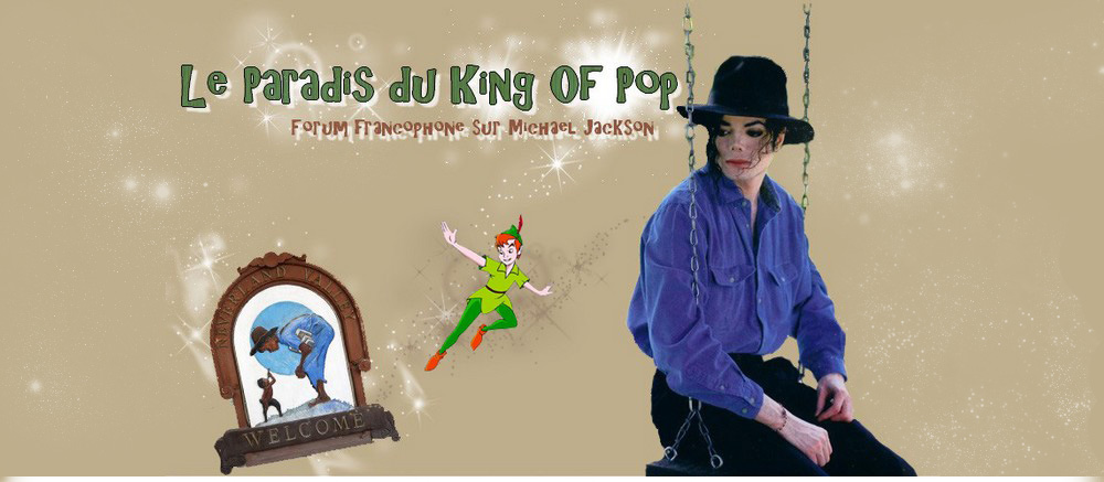 Le paradis du KING OF POP