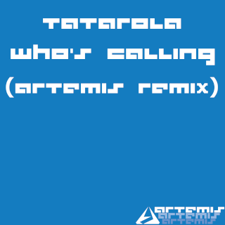 Tatarola - Who's Calling (Artemis remix) Folder10