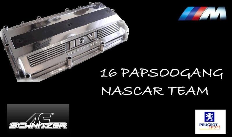 16 PAPSOO GANG / NASCAR TEAM