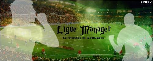 .~* Ligue Manager *~.