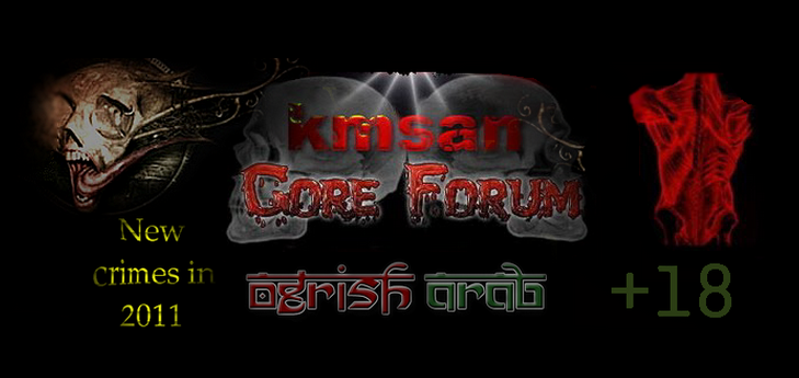 KMSAN : GORE FORUM : ogrish arab