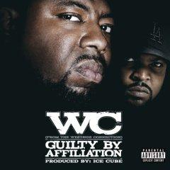 WC - Guilty By Affiliation (2007) - Gangsta Rap Wc10