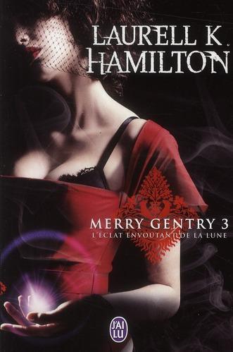 MERRY GENTRY (Tome 3) L'ECLAT ENVOUTANT DE LA LUNE de Laurell K. Hamilton 30945810