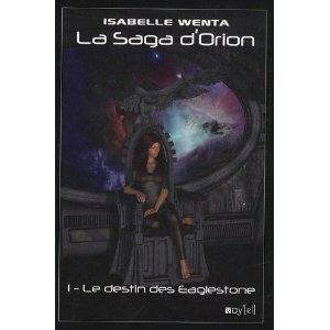 LA SAGA D'ORION (Tome 1) LE DESTIN DES EAGLESTONE de Isabelle Wenta 41wimf10