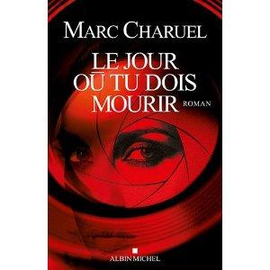 LE JOUR OU TU DOIS MOURIR de Marc Charuel 51pztg10