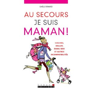 AU SECOURS, JE SUIS MAMAN ! de Gaëlle Renard 51yoti10