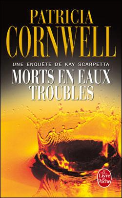 KAY SCARPETTA (Tome 07) MORTS EN EAUX TROUBLES de Patricia Cornwell 97822510