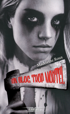 UN BLOG TROP MORTEL de Madeleine Roux 97822615