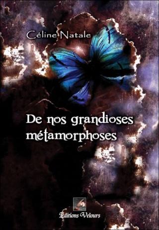 grandioses - DE NOS GRANDIOSES METAMORPHOSES de Céline Natale 97823512