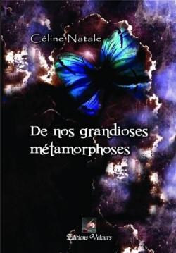 ¤ Partenariat n°104 : DE NOS GRANDIOSES METAMORPHOSES offert par les Editions Velours Book_c13