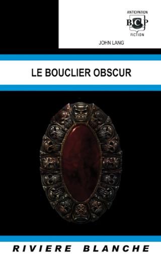 LE BOUCLIER OBSCUR de John Lang Boucli10