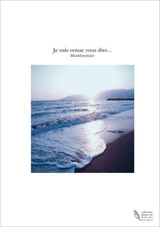 JE SUIS VENUE VOUS DIRE... de Blackfountain / Marie Fontaine Couv-p10