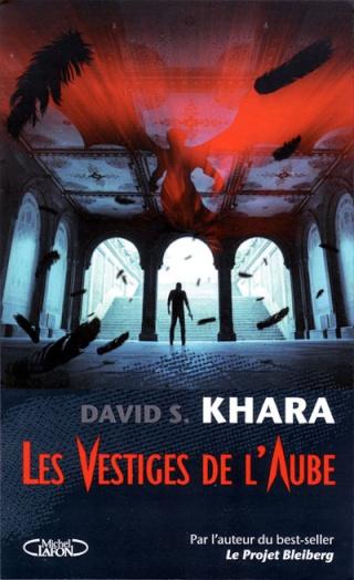 vestiges - LES VESTIGES DE L'AUBE de David S. Khara Les_ve10