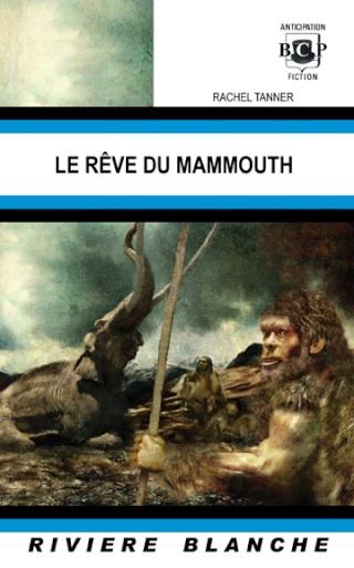 LE REVE DU MAMMOUTH de Rachel Tanner Reve0110