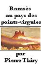 RAMSES AU PAYS DES POINTS VIRGULES de Pierre Thiry Sans_t10