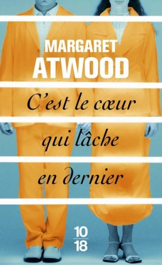 C'EST LE CŒUR QUI LÂCHE EN DERNIER de Margaret Atwood 61mynk10