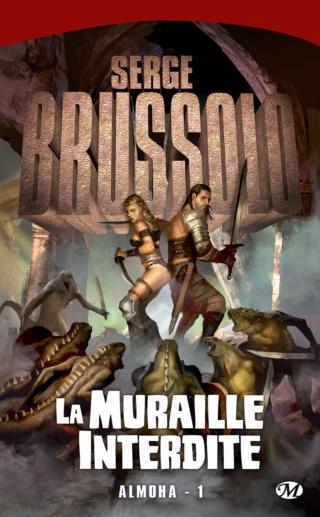 ALMOHA (Tome 1) LA MURAILLE INTERDITE de Serge Brussolo 91du4z10