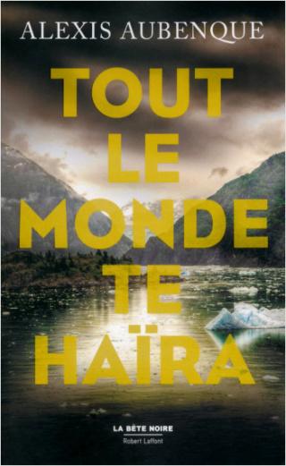 UNE ENQUÊTE DE TRACY BRADSHAW ET NIMROD RUSSELL (Tome 01) TOUT LE MONDE TE HAÏRA d'Alexis Aubenque 97822210