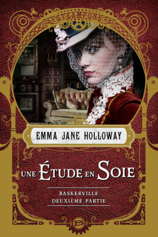 UNE ÉTUDE EN SOIE (Tome 1) L'AFFAIRE BASKERVILLE de Emma Jane Holloway 97823510