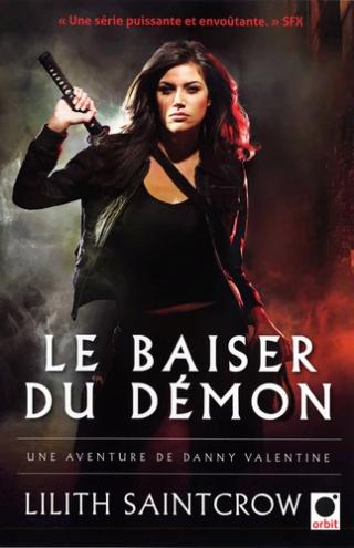 UNE AVENTURE DE DANNY VALENTINE (Tome 01) LE BAISER DU DÉMON de Lilith Saintcrow 97823611