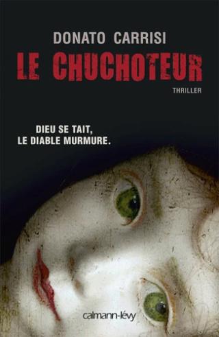 CHUCHOTEUR - LE CHUCHOTEUR (Tome 01) de Donato Carrisi 97827014
