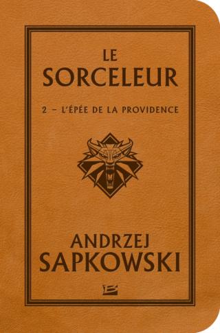 SORCELEUR (Tome 2) L'ÉPÉE DE LA PROVIDENCE de Andrzej Sapkowski 97910210