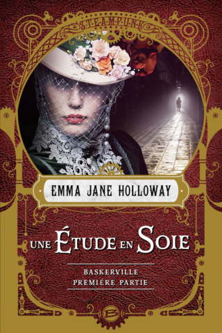 UNE ÉTUDE EN SOIE (Tome 1) L'AFFAIRE BASKERVILLE de Emma Jane Holloway 97910216