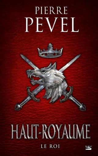 HAUT-ROYAUME (Tome 3) LE ROI de Pierre Pevel 97910229
