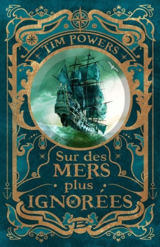 Tim Powers - SUR DES MERS PLUS IGNORÉES de Tim Powers Sur20l10