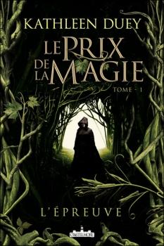 Duey, Kathleen - L'Epreuve - Le Prix de la Magie, tome 1 Le_pri10