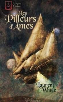 Whale, Laurent - Les Pilleurs d'Ame Les_pi10