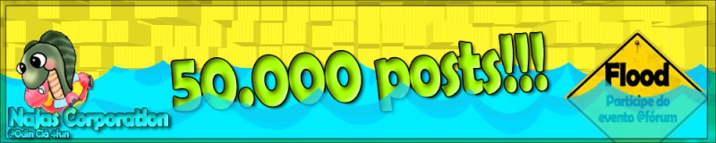 [EVENTO] 50.000 posts!!! @Fórum Banner12