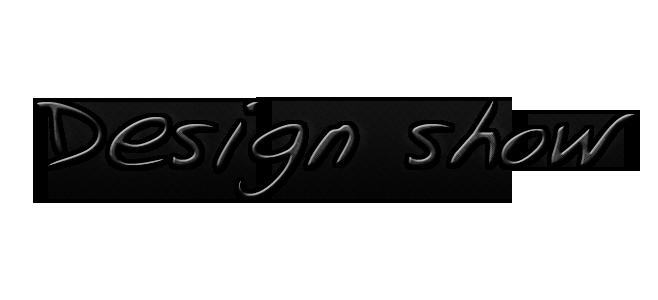 **Design Show**