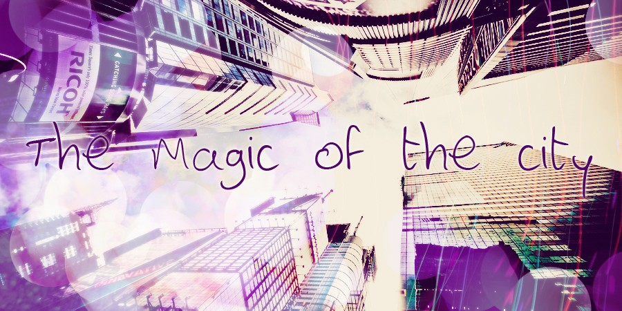 The Magic of the City