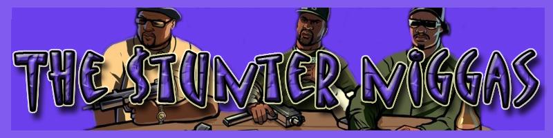 T$N---The $tunter Nigga's