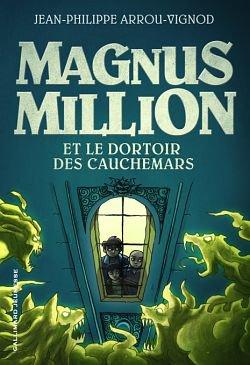 MAGNUS MILLION ET LE DORTOIR DES CAUCHEMARS de Jean-Philippe Arrou-Vignod 29763310