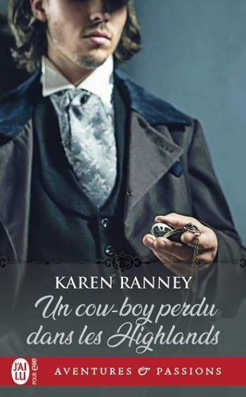 karen raney - Duke  Trilogy - Tome 3 : Un cow-boy perdu dans les Highlands de Karen Ranney -9782217