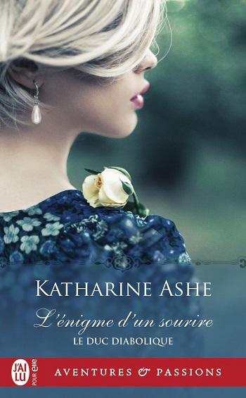 Le duc diabolique - Tome 4 : L'énigme d'un sourire de Katharine Ashe -9782229