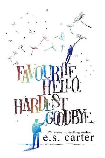 Favourite Hello. Hardest Goodbye. de  E.S. Carter  011