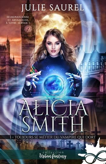 Alicia Smith - Tome 1 : Toujours se méfier du vampire qui dort de Julie Saurel 15081710