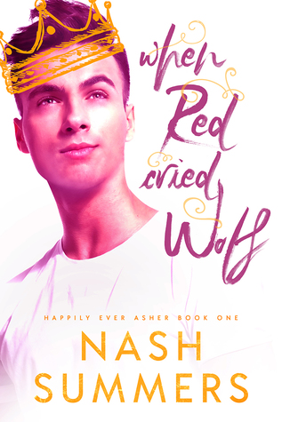Happily Ever Asher - Tome 1 : When Red Cried Wolf de Nash Summers 38463810