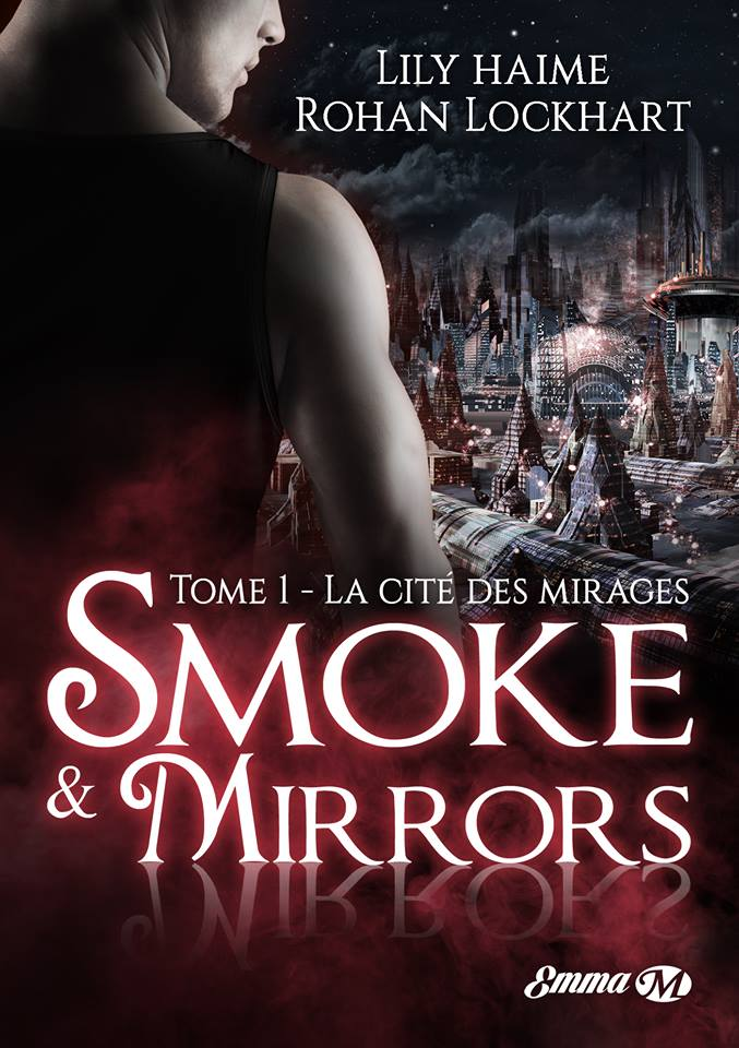 Smoke and Mirrors - Tome 1 : La Cité des Mirages de Lily Haime & Rohan Lockhart  40451810