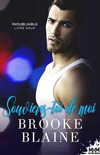 Inoubliable - Tome 2 : Souviens-toi de moi de Brooke Blaine 41d00y10