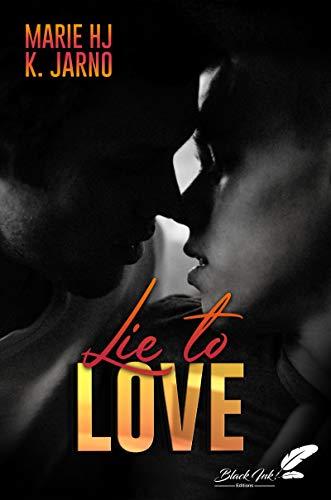 Lie To Love de Marie HJ et K. Jarno 41dtzt10