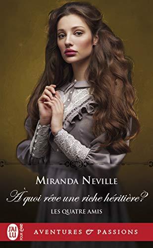 Les quatre amis - Tome 2 : À quoi rêve une riche héritière ? de Miranda Neville 41fgbg10