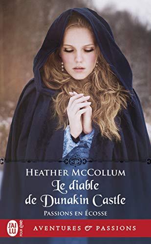 Passions en Écosse - Tome 4 : Le diable de Dunakin Castle de Heather  McCollum 41ns6e10